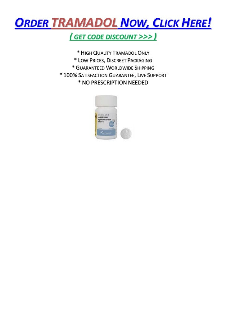 ORDER TRAMADOL NOW, CLICK HERE!           ( GET CODE DISCOUNT >>> )              * HIGH QUALITY TRAMADOL ONLY             ...