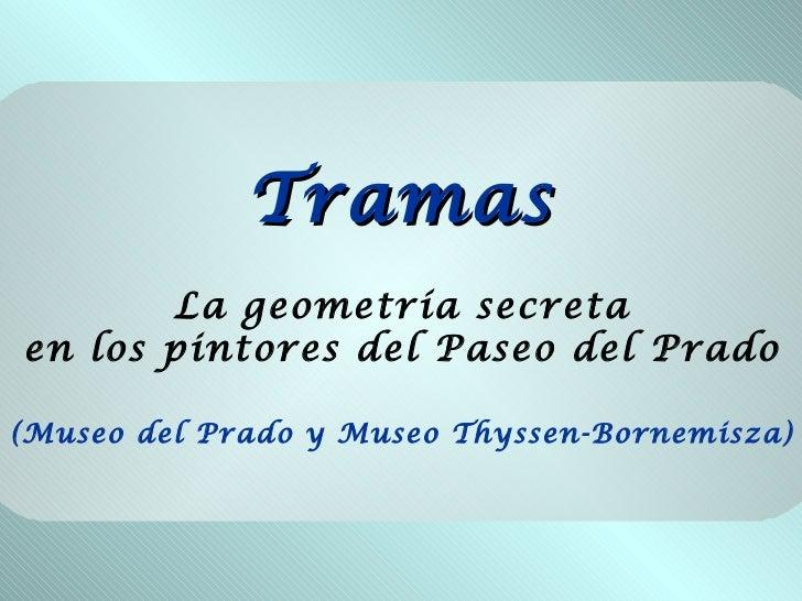 Tramas La geometría secreta en los pintores del Paseo del Prado (Museo del Prado y Museo Thyssen-Bornemisza)