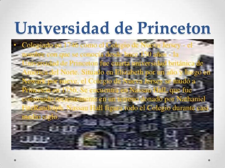 Universidad de Princeton<br />Colegiado en 1746 como el Colegio de Nueva Jersey - el nombre con que se conocía desde hace ...