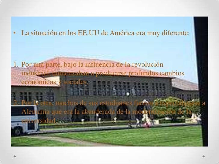 La situación en los EE.UU de América era muy diferente:<br />Por una parte, bajo la influencia de la revolución industrial...