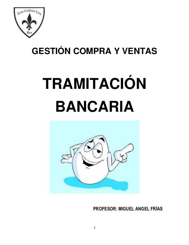 -548640-36004500<br />GESTIÓN COMPRA Y VENTAS<br />TRAMITACIÓN<br />BANCARIA <br />PROFESOR: MIGUEL ANGEL FRÍAS<br />DEPOS...