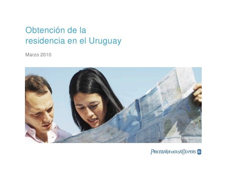 Obtención de laresidencia en el UruguayMarzo 2010                           PwC