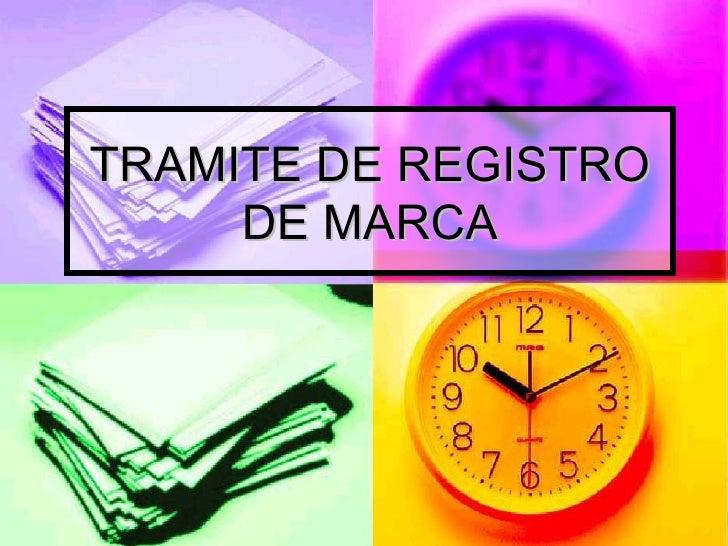 TRAMITE DE REGISTRO DE MARCA