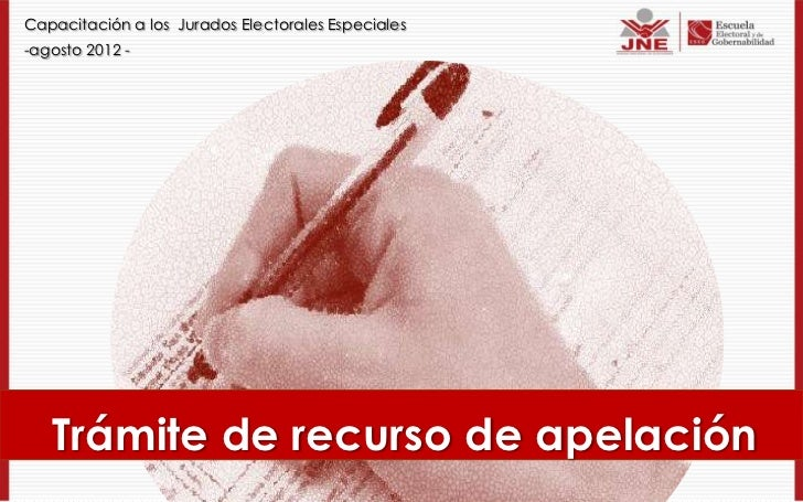Capacitación a los Jurados Electorales Especiales-agosto 2012 -   Trámite de recurso de apelación