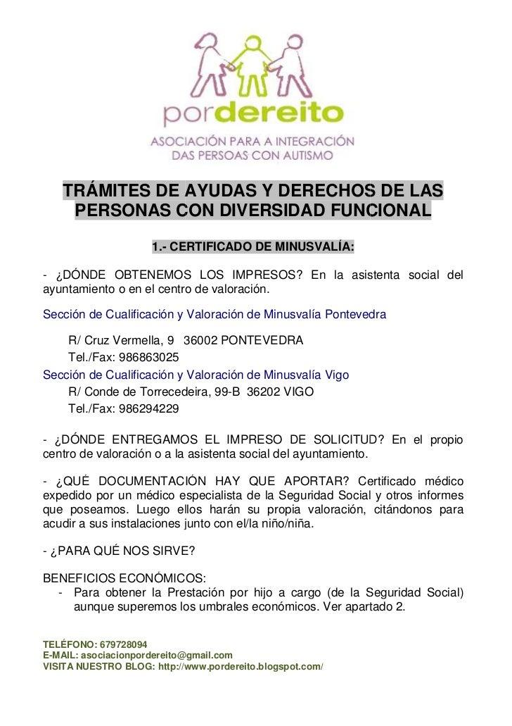 TRÁMITES DE AYUDAS Y DERECHOS DE LAS     PERSONAS CON DIVERSIDAD FUNCIONAL                     1.- CERTIFICADO DE MINUSVAL...
