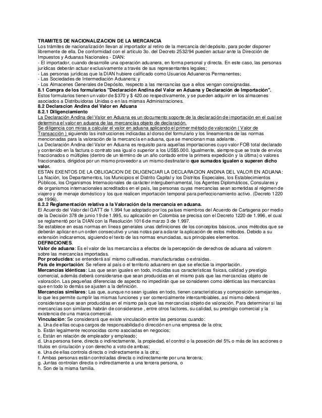 TRAMITES DE NACIONALIZACION DE LA MERCANCIA Los trámites de nacionalización llevan al importador al retiro de la mercancía...