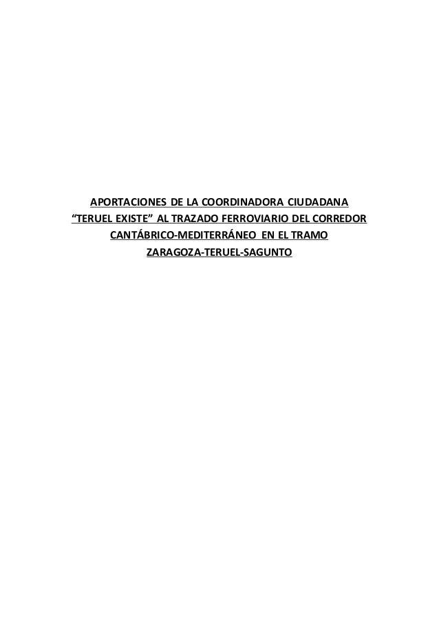 """APORTACIONES DE LA COORDINADORA CIUDADANA """"TERUEL EXISTE"""" AL TRAZADO FERROVIARIO DEL CORREDOR CANTÁBRICO-MEDITERRÁNEO EN E..."""