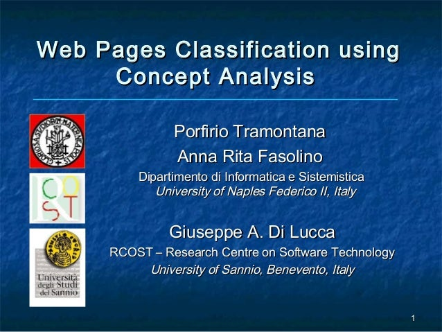 Web Pages Classification using     Concept Analysis                Porfirio Tramontana                Anna Rita Fasolino  ...