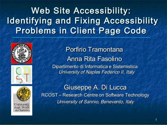 Web Site Accessibility:Identifying and Fixing Accessibility  Problems in Client Page Code                  Porfirio Tramon...