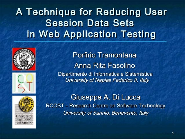 A Technique for Reducing User      Session Data Sets  in Web Application Testing               Porfirio Tramontana        ...