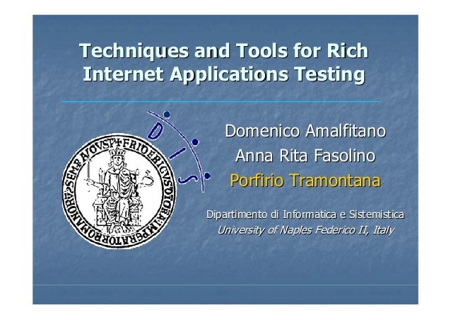 Techniques and Tools for RichTechniques and Tools for RichInternet Applications TestingInternet Applications TestingDomeni...