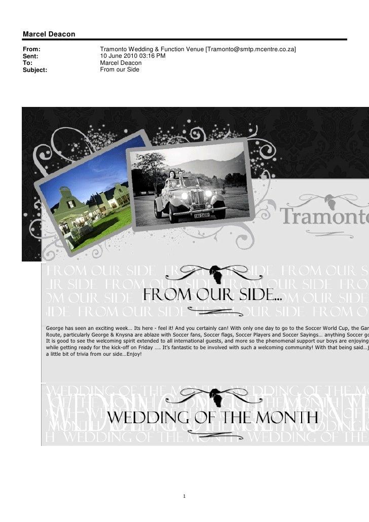 Marcel Deacon From:                        Tramonto Wedding & Function Venue [Tramonto@smtp.mcentre.co.za] Sent:          ...