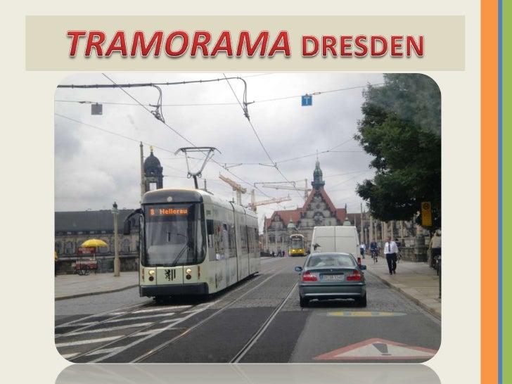 TRAMORAMA DRESDEN<br />