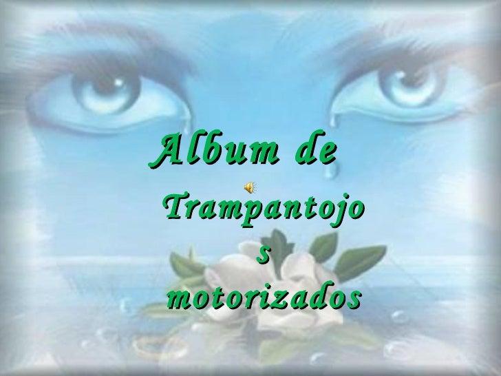 Album de  Trampantojos motorizados