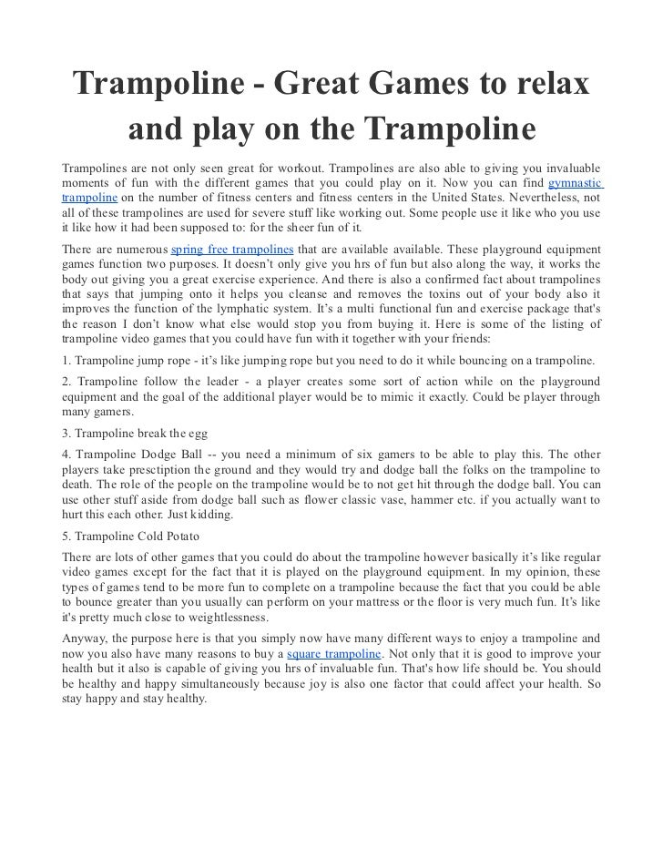 Trampoline - Great Games to relax     and play on the TrampolineTrampolines are not only seen great for workout. Trampolin...