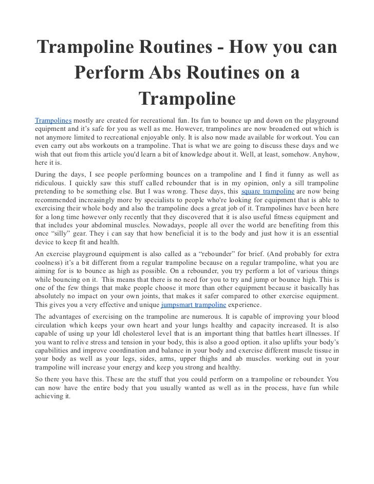 Trampoline Routines - How you can   Perform Abs Routines on a           TrampolineTrampolines mostly are created for recre...