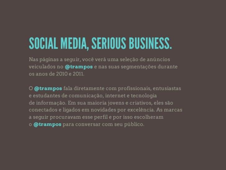TRAMPOS: SOCIAL MEDIANas páginas a seguir, você verá uma seleção de anúncios veiculados no @trampos e nas suas segmentaçõe...