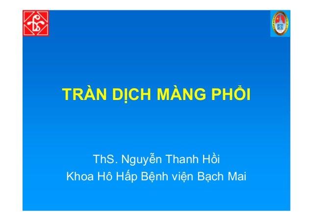 TRÀN D CH MÀNG PH I ThS. Nguy n Thanh H i Khoa Hô H p B nh vi n B ch Mai