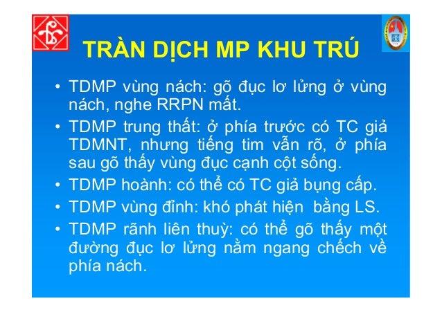 TRÀN D CH MP KHU TRÚ • TDMP vùng nách: gõ đ c lơ l ng vùng nách, nghe RRPN m t. • TDMP trung th t: phía trư c có TC gi TDM...
