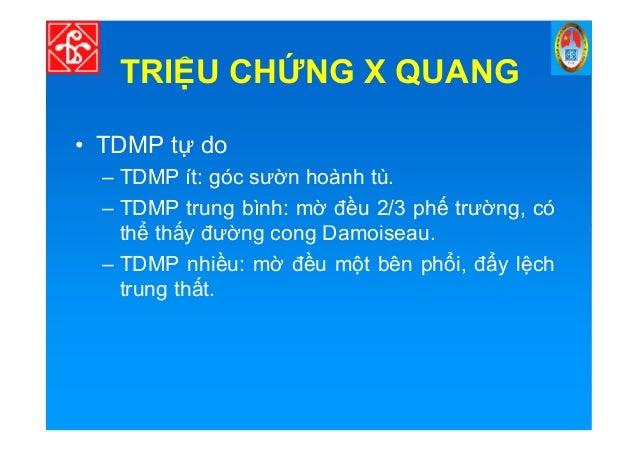 TRI U CH NG X QUANG • TDMP t do – TDMP ít: góc sư n hoành tù. – TDMP trung bình: m đ u 2/3 ph trư ng, có th th y đư ng con...