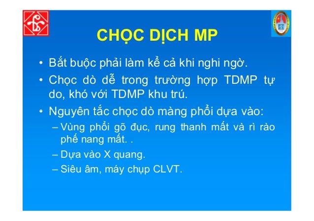 CH C D CH MP • B t bu c ph i làm k c khi nghi ng . • Ch c dò d trong trư ng h p TDMP t do, khó v i TDMP khu trú. • Nguyên ...