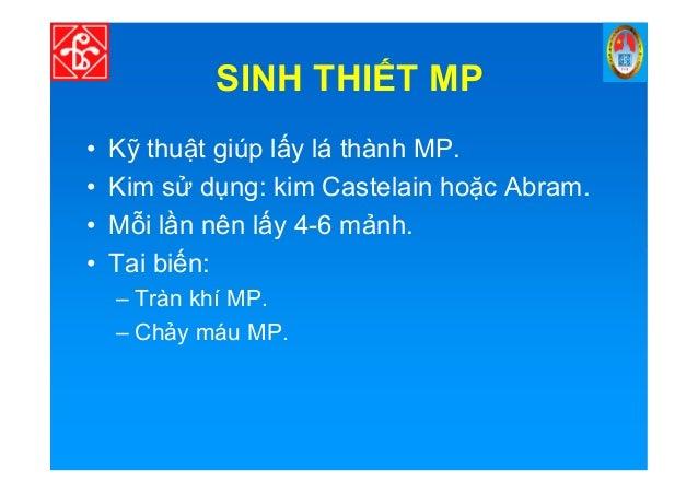 SINH THI T MP • K thu t giúp l y lá thành MP. • Kim s d ng: kim Castelain ho c Abram. • M i l n nên l y 4-6 m nh. • Tai bi...