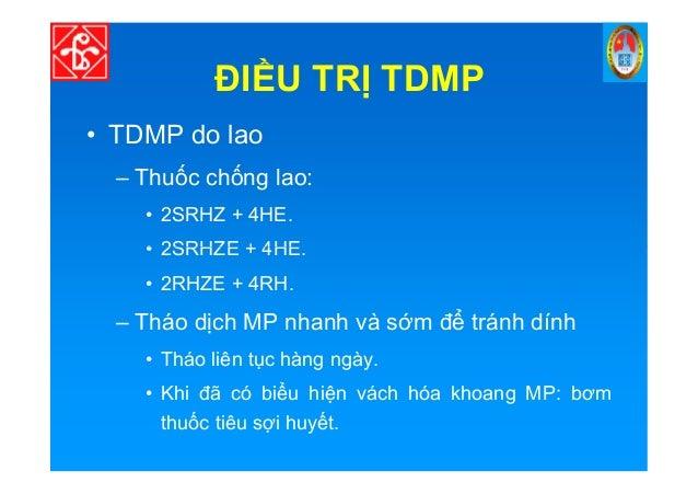 ĐI U TR TDMP • Tràn m MP – Kháng sinh li u cao, ph i h p: • Penicillin 40-60 tri u đơn v + Gentamycin 5mg/kg/ngày. • Ampic...