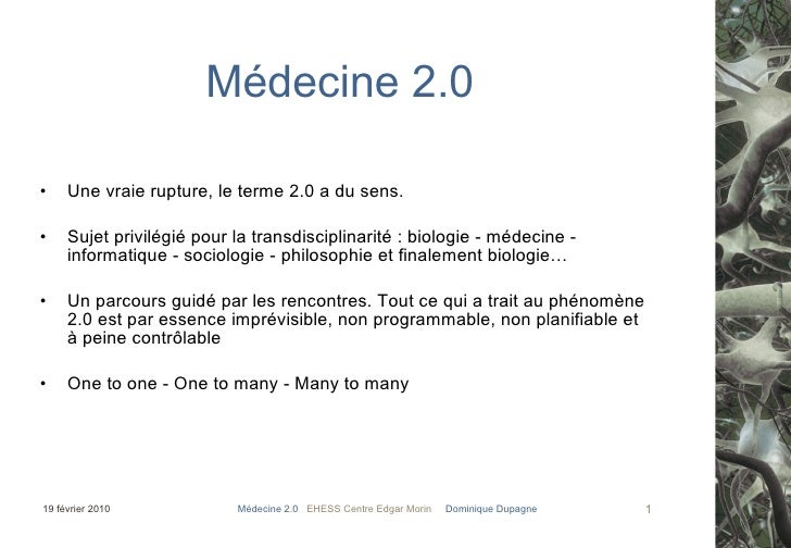 Médecine 2.0 : nouveaux équilibres  entre les acteurs de la santé ? Centre Edgar Morin Séminaire :   Pratiquer la transdis...