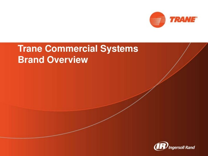 Spotlight on TraneTrane Commercial SystemsClimate Solutions Webinar SeriesBrand Overview 1   Trane Commercial Systems Bran...