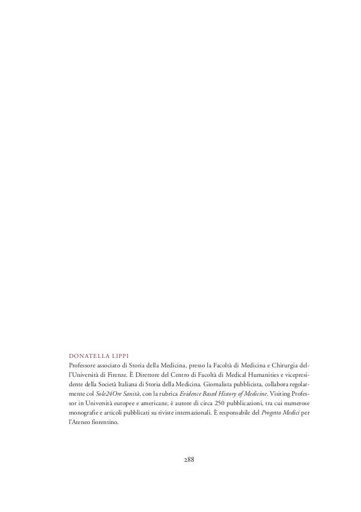 DONATELL A LIPPIProfessore associato di Storia della Medicina, presso la Facoltà di Medicina e Chirurgia del-l'Università ...