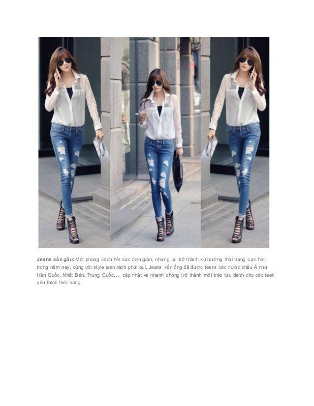 . Jeans xắn gấu: Một phong cách hết sức đơn giản, nhưng Ịạì trở thành xu hướng thời trang cực hot trong năm nay, cùng ...