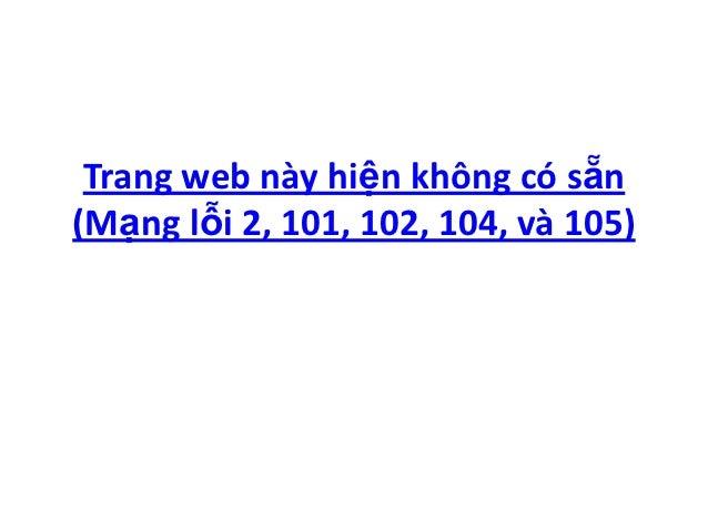 Trang web này hiện không có sẵn(Mạng lỗi 2, 101, 102, 104, và 105)