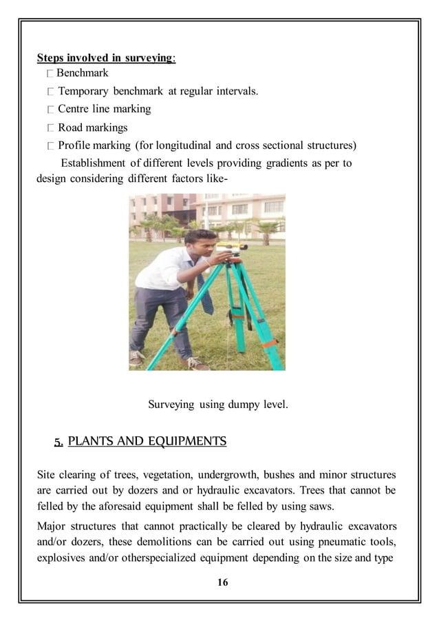 Steps involved in surveying: Benchmark Temporary benchmark at regular intervals. Centre line marking Road markings Profile...