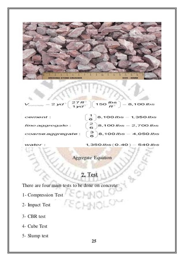 Aggregate Equation 7. Test There are four main tests to be done on concrete: 1- Compression Test 2- Impact Test 3- CBR tes...