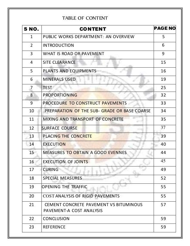 TABLE OF CONTENT S NO. CONTENT PAGE NO 1 PUBLIC WORKS DEPARTMENT: AN OVERVIEW 5 2 INTRODUCTION 6 3 WHAT IS ROAD OR PAVEMEN...