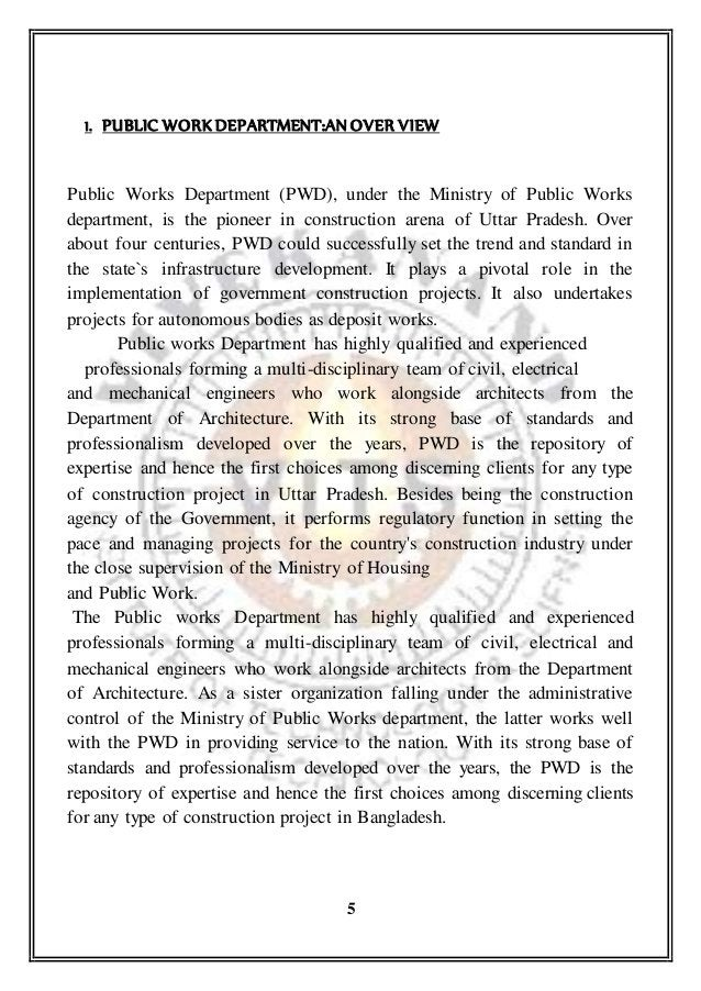 1. PUBLIC WORK DEPARTMENT:AN OVER VIEW Public Works Department (PWD), under the Ministry of Public Works department, is th...