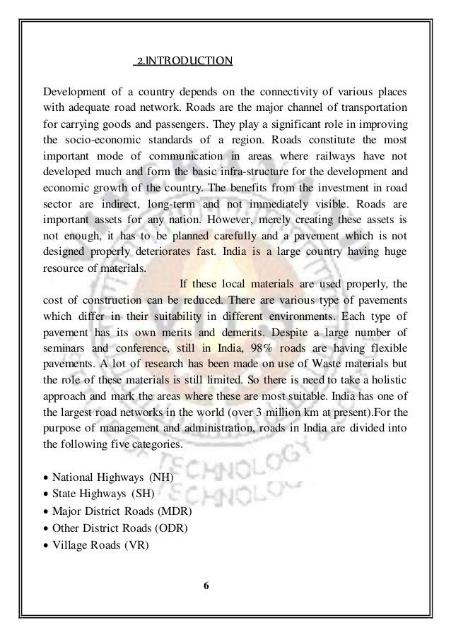 2.INTRODUCTION Development of a country depends on the connectivity of various places with adequate road network. Roads ar...