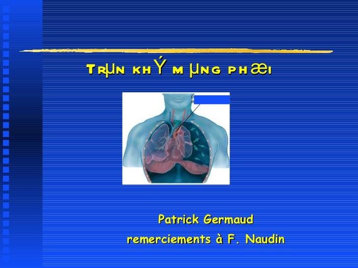 Trµn khÝ mµng phæi Patrick Germaud remerciements à F. Naudin
