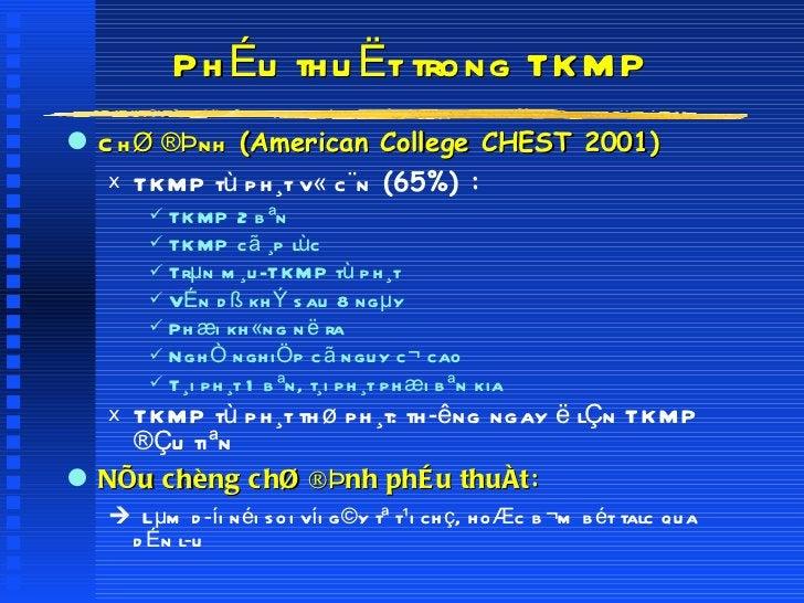 PhÉu thuËt trong TKMP <ul><li>ChØ ®Þnh  (American College CHEST 2001) </li></ul><ul><ul><li>TKMP tù ph¸t v« c¨n  (65%) :  ...