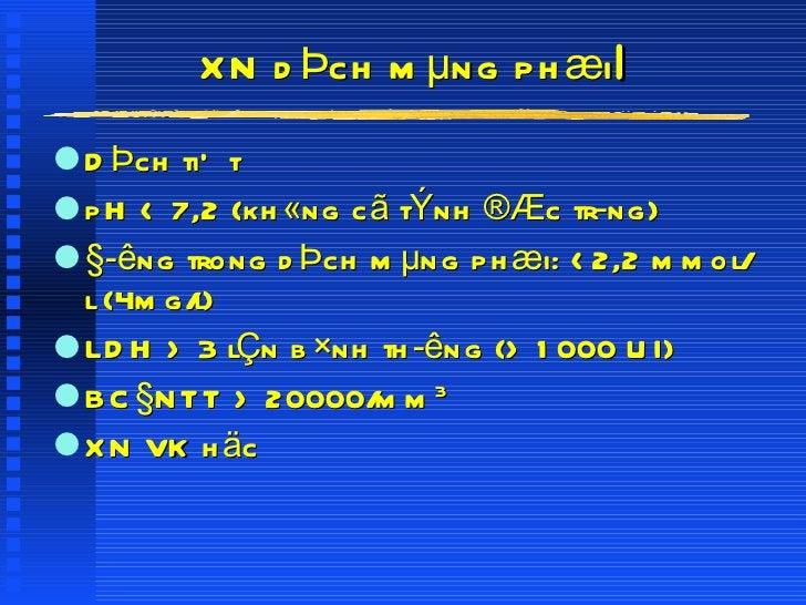 XN dÞch mµng phæi l <ul><li>DÞch tiÕt </li></ul><ul><li>pH < 7,2 (kh«ng cã tÝnh ®Æc trng) </li></ul><ul><li>§êng trong d...