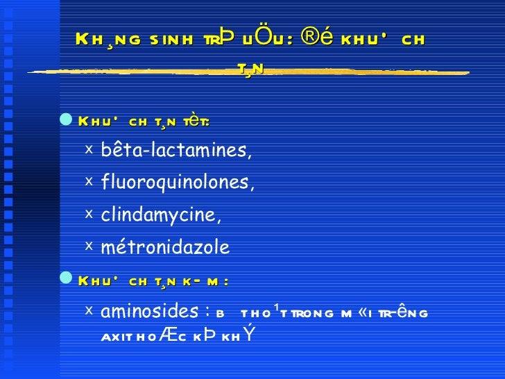 Kh¸ng sinh trÞ liÖu: ®é khuÕch t¸n <ul><li>KhuÕch t¸n tèt: </li></ul><ul><ul><li>bêta-lactamines, </li></ul></ul><ul><ul><...