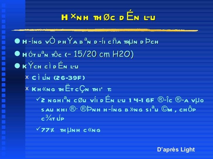 H × nh thøc dÉn lu <ul><li>Híng vÒ phÝa bªn díi cña trµn dÞch </li></ul><ul><li>Hót liªn tôc ( – 15/20 cm H2O) </li></u...