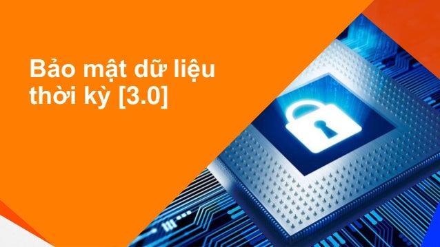 Bảo mật dữ liệu thời kỳ [3.0]