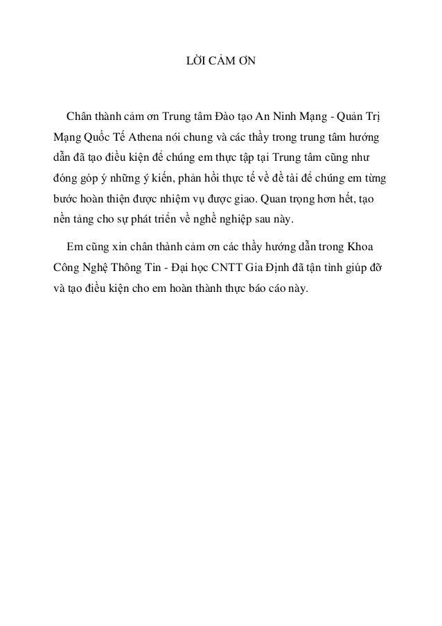 LỜI CẢM ƠN Chân thành cảm ơn Trung tâm Đào tạo An Ninh Mạng - Quản Trị Mạng Quốc Tế Athena nói chung và các thầy trong tru...