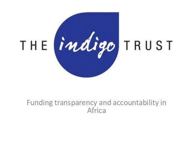 The Indigo TrustFunding transparency and accountability inAfrica
