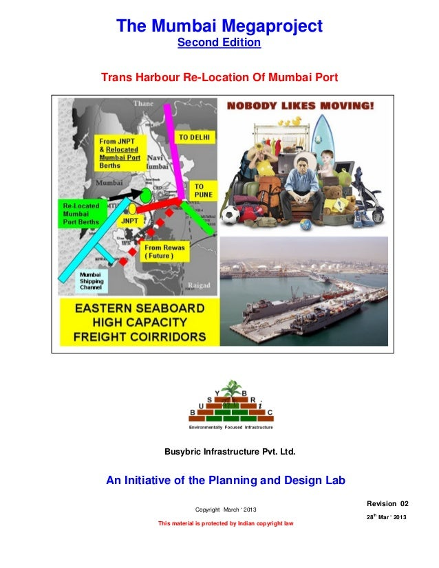 TRANS HARBOUR RE- LOCATION OF MUMBAI PORTPage 1 of 1128thMar ' 2013 The Planning and Design Lab Rev 02Table Of ContentsThe...