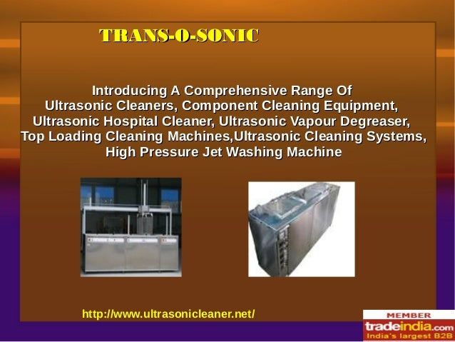 TRANS-O-SONICTRANS-O-SONIC http://www.ultrasonicleaner.net/ Introducing A Comprehensive Range OfIntroducing A Comprehensiv...