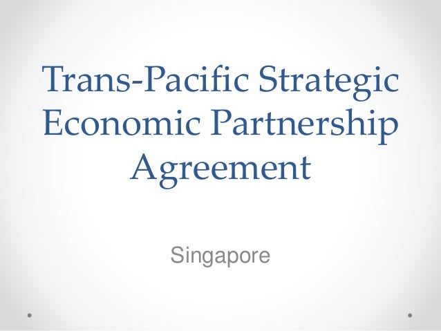 Trans Pacific Strategic Economic Partnership Agreement