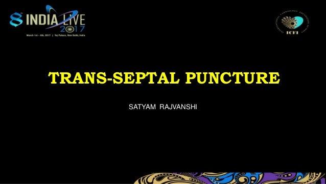 TRANS-SEPTAL PUNCTURE SATYAM RAJVANSHI