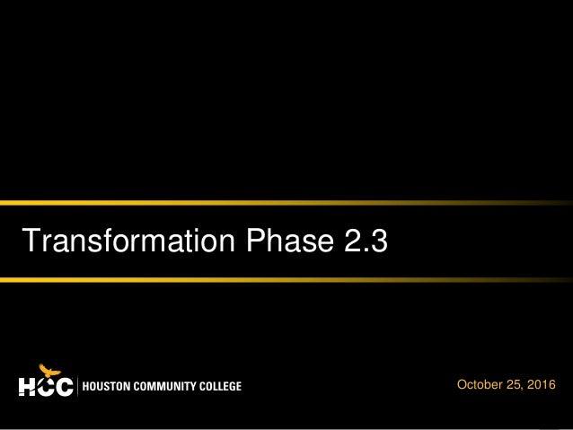 1 Transformation Phase 2.3 October 25, 2016